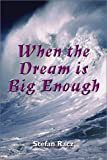 When the Dream is Big Enough, Stefan Racz, 1588517535