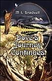 Dove's Journey Continues, M. L. Bradwell, 1413770282