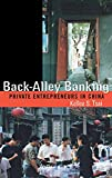 img - for Back-Alley Banking: Private Entrepreneurs in China book / textbook / text book