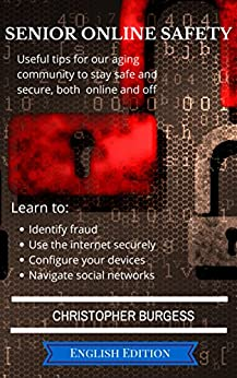 Amazon.com: Senior Online Safety: Useful Tips to Stay Safe ...