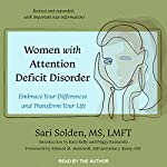 Women with Attention Deficit Disorder: Embrace Your Differences and Transform Your Life | Sari Solden