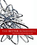 img - for The Better Bombshell: Writers and artists redefine the female role model. book / textbook / text book