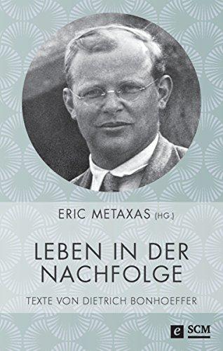 leben-in-der-nachfolge-texte-von-dietrich-bonhoeffer-german-edition