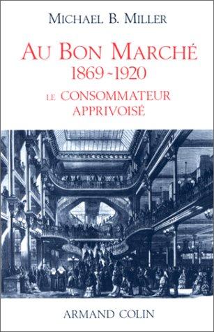 au-bon-marche-1869-1920-le-consommateur-apprivoise
