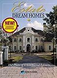 dream house plans Estate Dream Homes: 152 Plans of Unsurpassed Luxury (Revised)