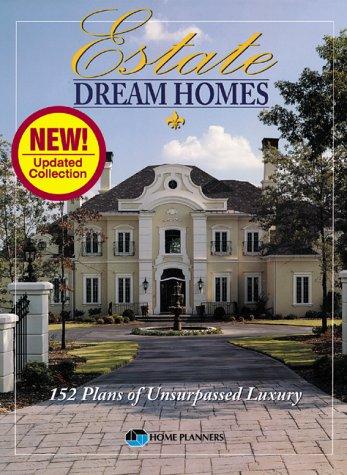 Estate Dream Homes: 152 Plans of Unsurpassed Luxury (Revised)