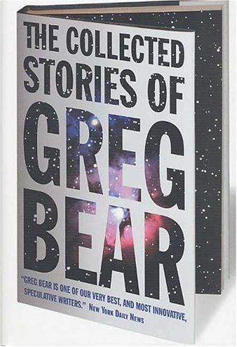 The Collected Stories of Greg - Bear Gingerbread