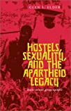 Hostels, Sexuality, and the Apartheid Legacy, Glen S. Elder, 0821414925