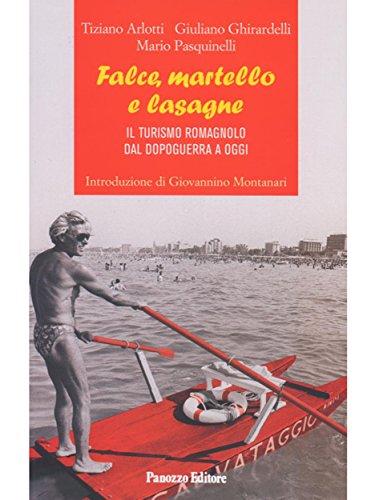 Falce, martello e lasagne: Il turismo romagnolo dal dopoguerra a oggi (Italian Edition)