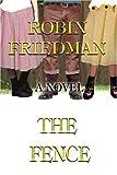 The Fence, Robin Friedman, 0595372201