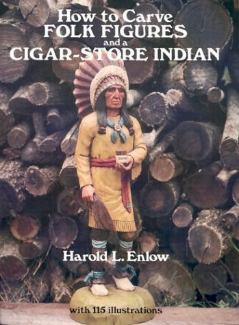 - How to Carve Folk Figures and a Cigar-Store Indian (Dover Pictorial Archive Series)