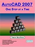 img - for AutoCAD 2007: One Step at a Time book / textbook / text book