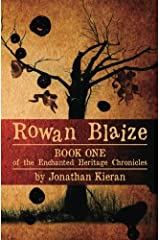 Rowan Blaize: Book One of the Enchanted Heritage Chronicles (Volume 1) Paperback