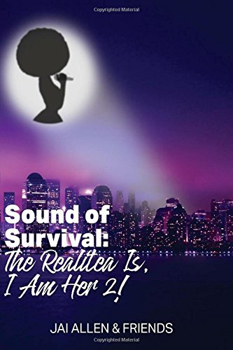 Sound of Survival: The Realitea is, I am Her 21 pdf