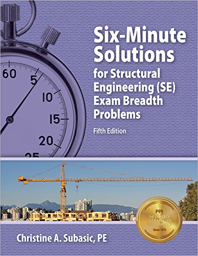 Six-Minute Solutions for Structural Engineering (SE) Exam Breadth Problems