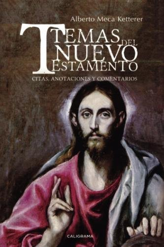 Temas del Nuevo Testamento: Citas, anotaciones y comentarios  [Meca, Alberto] (Tapa Blanda)
