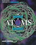 The World of Atoms and Quarks, Albert Stwertka, 0805035338