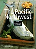 The Pacific Northwest (Williams-Sonoma New American Cooking)