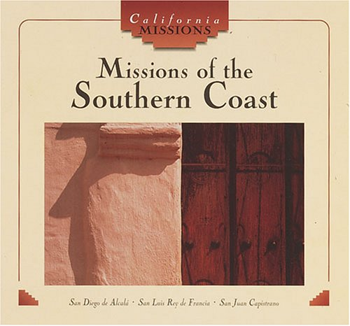 Missions Of The Southern Coast California Missions Nancy Lemke