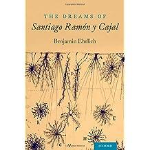The Dreams of Santiago Ramon y Cajal