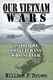 #8: Our Vietnam Wars: as told by 100 veterans who served