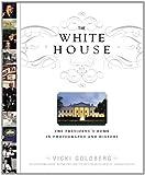 The White House, Vicki Goldberg, 0316091308