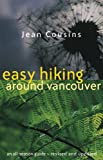 Easy Hiking Around Vancouver, Jean Cousins, 1550548468