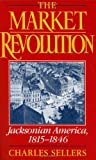 The Market Revolution, Charles C. Sellers, 0195089200