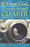 If I Were God, I'd Make Myself Clearer: Searching for Clarity in a World Full of Claims
