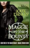 Maggie on the Bounty (Maggie MacKay Magical Tracker) (Volume 3)