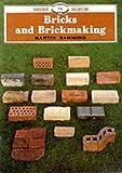 Bricks and Brickmaking (Shire Library)