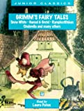 Grimm's Fairy Tales: Snow White, Hansel and Gretel, Rumplestiltsken, Cinderella and Many Others (Junior Classics)