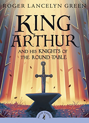King Arthur and His Knights of the Round - King Arthur And The Round Table