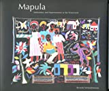 Mapula Embroidery : Embroidery and Empowerment in the Winterveld, Schmahmann, Brenda, 0958497516
