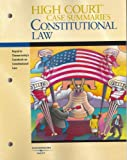 High Courttrade; Case Summaries on Constitutional Law-Keyed to Chemerinsky, West, 0314168893