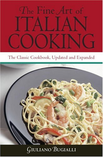 The Fine Art of Italian Cooking: The Classic Cookbook, Updated & Expanded by Giuliano Bugialli