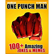 ONE PUNCH MAN : 100+ One Punch Man Jokes & Memes (Unofficial One Punch Man comic book)