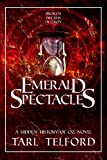 Emerald Spectacles (The Hidden History of Oz Book 3)