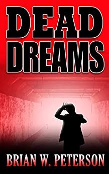 Dead Dreams by [Peterson, Brian W.]