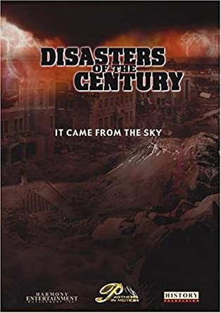Disasters of the Century - Episode 10 - It Came From The Sky