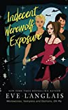 Indecent Werewolf Exposure (Werewolves, Vampires and Demons, Oh My) (Volume 1) by  Eve Langlais in stock, buy online here