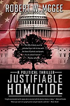Justifiable Homicide: A Political Thriller (Robert Paige Thrillers Book 1) by [McGee, Robert W.]