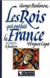 Image de Les rois qui ont fait la France : Hugues Capet, le fondateur, 987