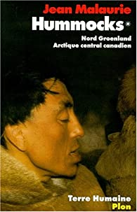 Hummocks - Nord Groenland Arctique central canadien - Tome 1 par Jean Malaurie
