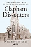 img - for Clapham Dissenters: From Persecuted Group to Prestigous Congregation book / textbook / text book
