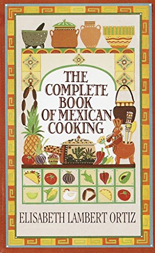 """""""Beginning with the Corn Kitchen, the author takes up tortillas and follows through to tacos, tostadas and fillings for quesadillas. There's Green Chicken with Almonds, Red Stew with Mountain Chiles...Plus all of the classic desserts from Bunuelos (f..."""