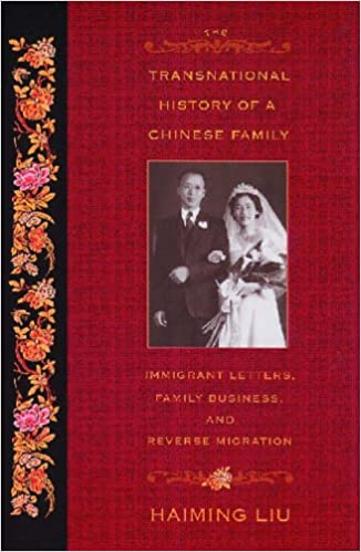 Book The Transnational History of a Chinese Family: Immigrant Letters, Family Business, and Reverse Migration