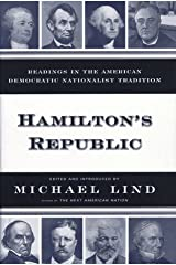 Hamiltons Republic: Readings in the American Democratic Nationalist Tradition Hardcover