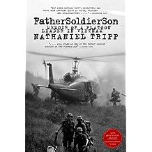 Father, Soldier, Son: Memoir of a Platoon Leader In Vietnam
