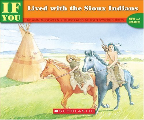 If You Lived With the Sioux Indians (If You Lived) - Book  of the ...If You